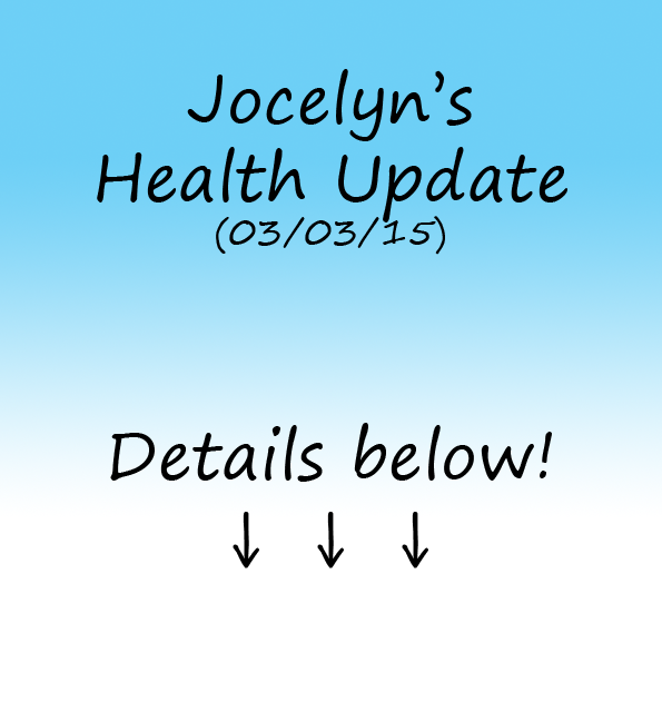 Jocelyn's Health Update 03-03